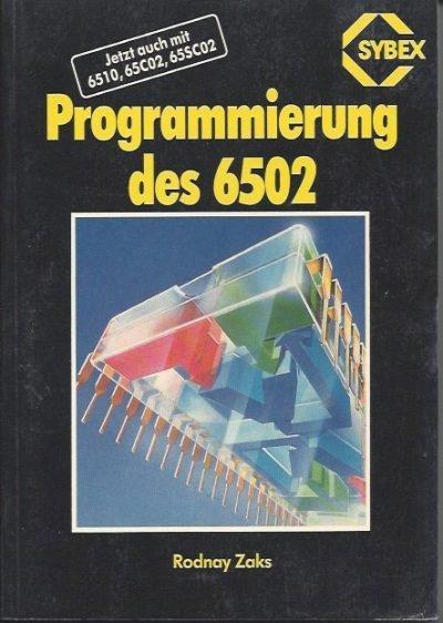 Programmierung des 6502 von Dr. Rodnay Zaks